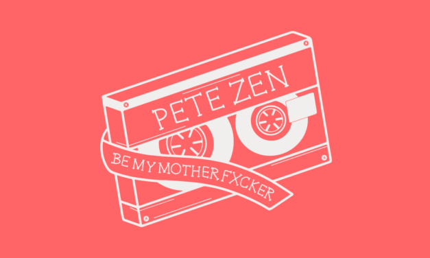 "EXCLUSIVE PREMIERE: Pete Zen – ""Be My Motherfxcker"""